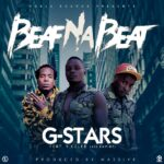 G-Stars ft. Y Celeb (408 Empire) – Beaf na Beat (Prod. By Massive)