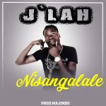 J'Lah – Nisangalale (Prod. By Majimbo)