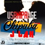 J'lah ft. Mozzy G & One Ray – Chipuba