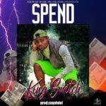 King Switch – Spend (Prod. By Zaqahdoll)