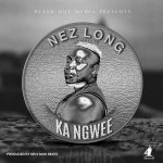 Nez Long – Ka Ngwee (Prod. By Mr Stash)