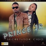 Prince Jr Ft. Tok Cido – Secret (Prod. By Spark Nj)