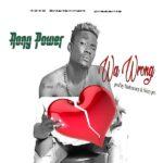 Rony Power – Wa Wrong (Prod. By Mo$Money & Nizzy Pro)