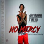 Y Celeb (408 Empire) – No Mercy (Prod. By Dj Momo)
