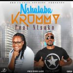 Krummy ft. Ntsako – Nshalaba (Prod. By Boss Kass)