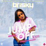 Brisky- Jump Off XXII (Prod. Tonny Breezy)