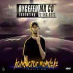 ByceFed Mr Co ft. Flying Boys – Konductor Mundeke (Prod. By Dj Mega)