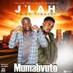 J'lah ft. Freezer – Mumabvuto (Prod. By Majimbo)