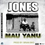 Jones – Mau Yanu (Prod. By Brian BKO)