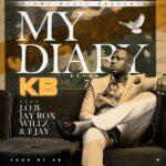 KB ft. J.O.B, Jay Rox, Willz & F Jay – My Diary Part 7