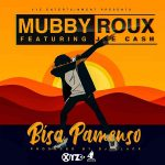 Mubby Roux ft. Jae Cash – Bisa Pamenso (Prod. DJ Black)