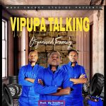 Organised Family – Vipuba Talking (Prod. By Trixtar)