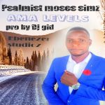 Psalmist Moses Simz – Ama Levels (Prod. By DJ Gid)