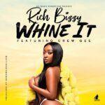 Rich Bizzy Ft. Crew Gee – Whine It (Prod. Kekero & Exellion)