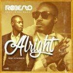 Roberto ft. King Kaka – Alright