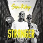 Sean Kaleya ft. Macky 2 & Neo – Stranger (Prod. By Big Bizzy)
