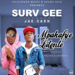Surv Gee ft. Jae Cash – Pakafye Litente