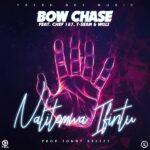 Bow Chase ft. Chef 187, T-Sean & Willz – Nalitemwa Ifintu