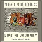 Tough G ft. DD Hendrikx – Life Ni Journey (Prod. By J Smath & Sam Dodo)