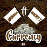 Afunika ft. Macky2 – Currency (Prod. By T-Rux)