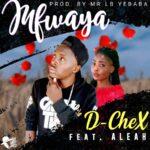 D-Chex ft. Aleah – Mfwaya (Prod. LB Yebaba)