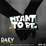 Daev ft. Yo Maps  – Meat To Be (Prod. By Yo Maps & Jazzy Boy)