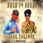 Doco ft. Adeol – Dear Parents (Prod. By Doco)