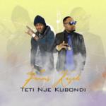 Famous Kazadi ft. Kabamba – Teti Nje Kubodi (Prod. By Fire fox)