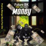 Future BK ft. Jae Cash – Money (Prod. Mzenga Man & Paul Silz)