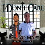 HBK ft. Yo Maps – I Don't Care (Prod. DJ Storm)