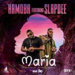 Hamoba ft. Slap Dee – Maria (Prod. K-Joe)