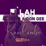 J'Lah ft. AlifatiQ & Don Gee – Kuvilimba (Prod. By Alifatiq)