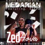 Medarian ft. Stevo – Zed Hova (Prod. Dj Mzenga Man)