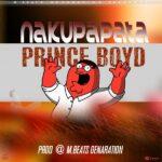 Prince BoyD – Nakupapata (Prod. Dj Mzenga Man)