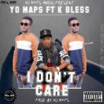 K Bless ft. Yo Maps – I Don't Care (Prod. By Yo Maps)