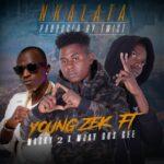 Young Zek ft. Mk Macky 2 & Mjay Gus Gee – Nkalata
