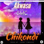 Akwasu ft. GMC – Chikondi (Prod. By Jerry Fingers)