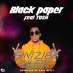 Black Paper ft. Tosh – Siniziba Ulesi (Prod. By Kass Geezy)
