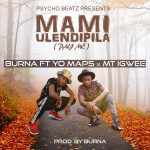 Burna ft. Yo Maps x MT Igwee – Ulendipila