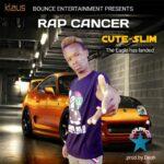 Cute Slim – Rap Cancer (Prod. By Deoh)