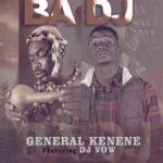 General Kanene ft. DJ Vow – Ba DJ (Prod. By DJ Vow)