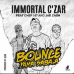 Immortal Czar ft. Chef 187 & Jae Cash – Bounce Yama Sabala