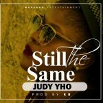 Judy Yo – Still The Same (Prod. By KB)
