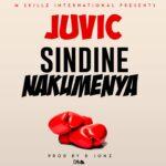 Juvic – Sindine Nakumenya (Prod. By D Jonz)