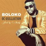 OC Osilliation – Boloko (Prod. By Shenky)