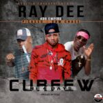 Ray Dee (408 Empire) ft. Bow Chase & Picasso – Curfew Ni 4 Days