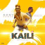 Rony Power ft. Bolokiyo – Kaili (Prod. By Mass1 & Nizzypro)