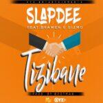 Slapdee ft. Brawen & Dizmo – Tizibane