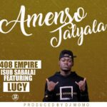Sub Sabala (408 Empire) ft. Lucy – Amenso Tayalya