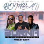 Burna ft. Dj Cosmo & Vasco – Bombay (Prod. By Burna)